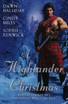 A Highlander Christmas ebook by Dawn Halliday,Cindy Miles,Sophie Renwick