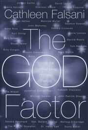 The God Factor - Inside the Spiritual Lives of Public People ebook by Cathleen Falsani