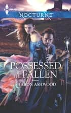 Possessed By The Fallen ebook by Sharon Ashwood