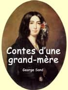 Contes d'une grand-mère ebook by George Sand