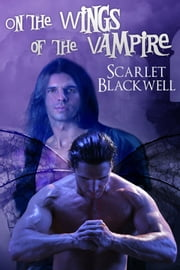 On the Wings of the Vampire ebook by Scarlet Blackwell