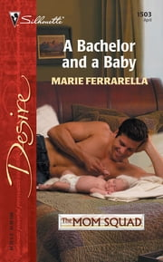 A Bachelor and a Baby ebook by Marie Ferrarella