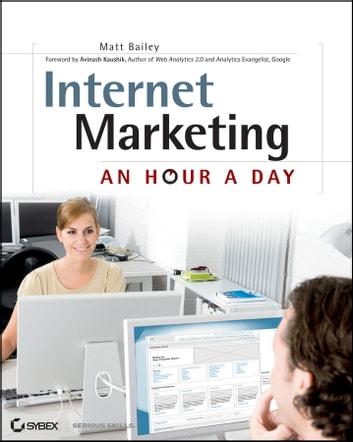Internet Marketing - An Hour a Day ebook by Matt Bailey