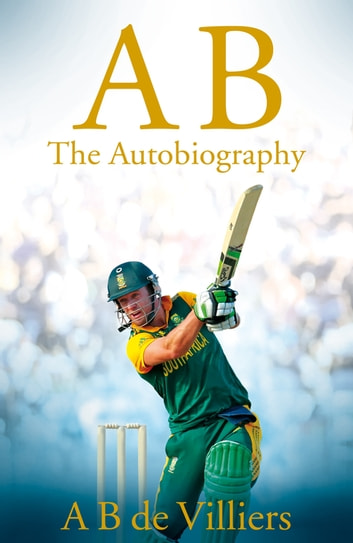 Ab de villiers the autobiography ebook by a b de villiers ab de villiers the autobiography ebook by a b de villiers fandeluxe PDF