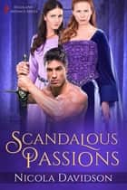 Scandalous Passions ebook by Nicola Davidson