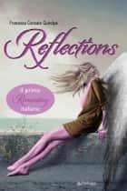 Reflections ebook by Francesca Gonzato Quirolpe