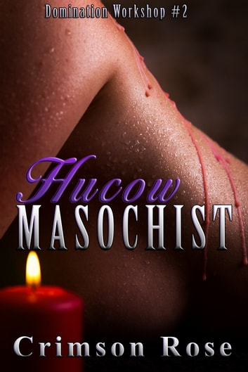 Hucow Masochist ebook by Crimson Rose