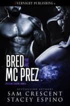 Bred by the MC Prez ebook by Sam Crescent, Stacey Espino