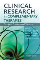 Clinical Research in Complementary Therapies ebook by George Thomas Lewith,Wayne B. Jonas,Harald Walach