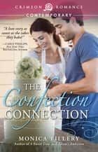 The Confection Connection ebook by Monica Tillery