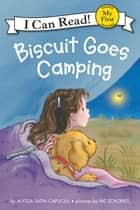 Biscuit Goes Camping ebook by Pat Schories, Alyssa Satin Capucilli