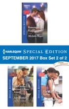 Harlequin Special Edition September 2017 Box Set 2 of 2 - Romancing the Wallflower\The Cowboy's Second-Chance Family\The Waitress's Secret ebook by Michelle Major, Jules Bennett, Kathy Douglass