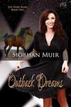The Ivory Road: Outback Dreams ebook by Siobhan Muir