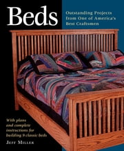 Beds - Nine Outstanding Projects by one of America's Best Craftsmen ebook by Jeff Miller