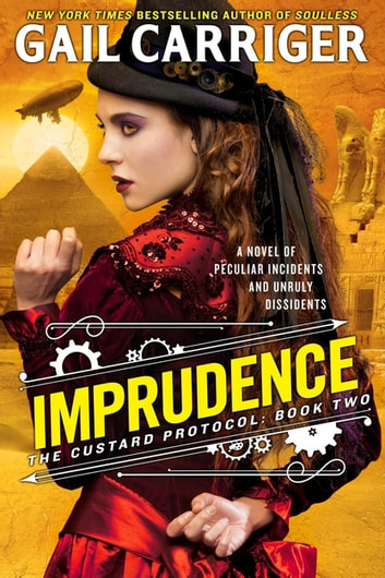 Imprudence - Book Two of The Custard Protocol ebook by Gail Carriger