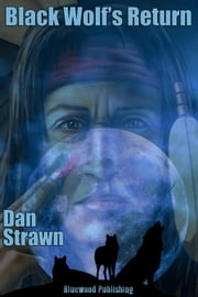 Black Wolf's Return ebook by Dan Strawn