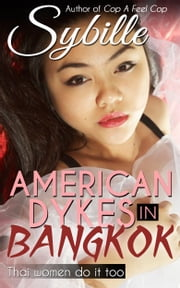 American Dykes in Bangkok ebook by Sybille