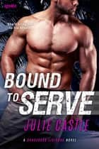 Bound to Serve ebook by Julie Castle