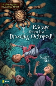 Escape from the Drooling Octopod! - Episode III ebook by Robert West
