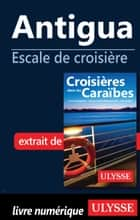 Antigua - Escale de croisière ebook by Collectif Ulysse