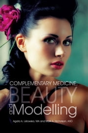 Complementary Medicine, Beauty and Modelling ebook by A. Listowska; M. Nicholson