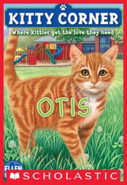 Kitty Corner #2: Otis ebook by Ellen Miles
