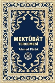Mektûbât Tercemesi ebook by Ahmed Fârûk