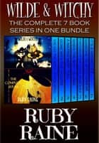 Wilde & Witchy: The Complete 7 Book Series in One Bundle ebook by Ruby Raine