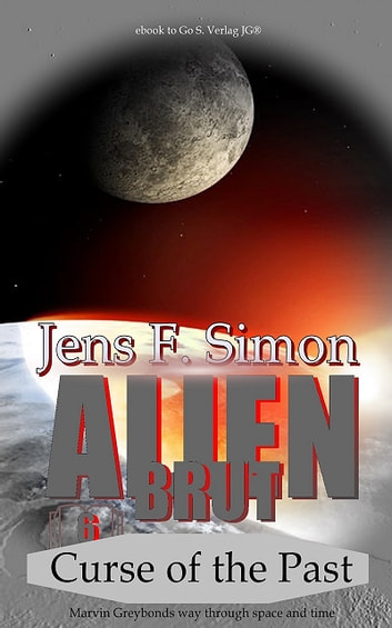 Curse of the Past (Alien Brut 6) ebook by Jens Frank Simon