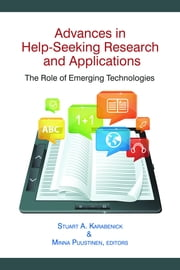 Advances in Help-Seeking Research and Applications: The Role of Emerging Technologies ebook by Karabenick, Stuart A.