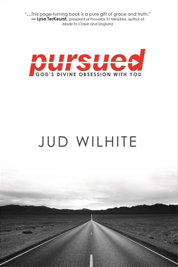 Pursued - God's Divine Obsession with You ebook by Jud Wilhite