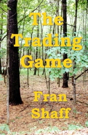 The Trading Game ebook by Fran Shaff