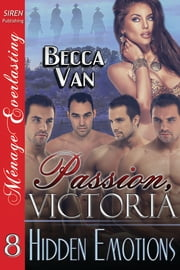 Passion, Victoria 8: Hidden Emotions ebook by Becca Van
