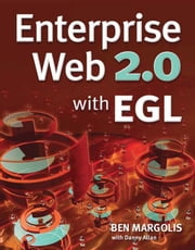 Enterprise Web 2.0 with EGL ebook by Ben Margolis