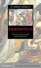 The Cambridge Companion to Herodotus ebook by Carolyn Dewald, John Marincola