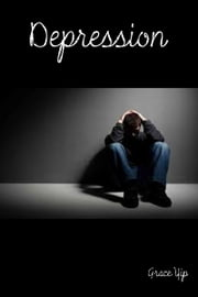 Depression ebook by Grace Yip