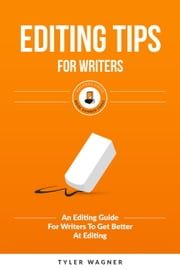 Editing Tips For Writers - Authors Unite Book Series, #3 ebook by Tyler Wagner