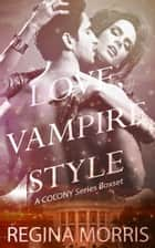Love, Vampire Style ebook by Regina Morris