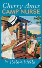 Cherry Ames, Camp Nurse ebook by Helen Wells