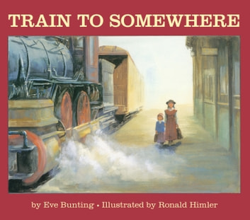 Train to Somewhere ebook by Eve Bunting