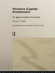 Venture Capital Investment - An Agency Analysis of UK Practice ebook by Gavin Reid
