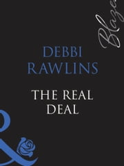 The Real Deal (Mills & Boon Blaze) (Lose Yourself..., Book 2) ebook by Debbi Rawlins
