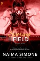 Scoring off the Field ebook by Naima Simone