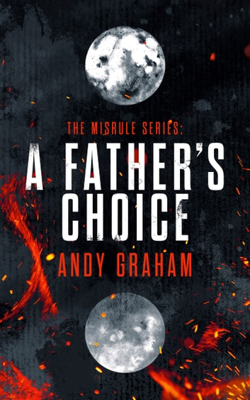 A Father's Choice ebook by Andy Graham