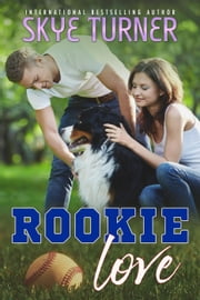 Rookie Love ebook by Skye Turner