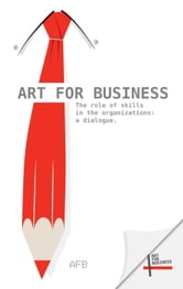 The Role of Skills in the Organizations: a Dialogue ebook by AA.VV.