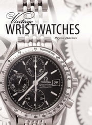 Vintage Wristwatches ebook by Haines, Reyne