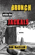 Brunch with the Jackals ebook by Don McLellan