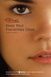 The Fosters: Keep Your Frenemies Close ebook by Stacy Kravetz