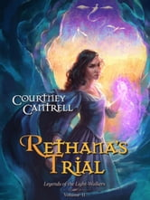 Rethana's Trial - Legends of the Light-Walkers, #2 ebook by Courtney Cantrell